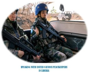 SPEAKING WITH UNITED NATIONS PEACEKEEPERS IN LIBERIA